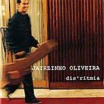 Jairzinho Oliveira Disritmia