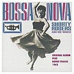Shorty Rogers Bossa Nova (Original Album Plus Bonus Tracks 1962)