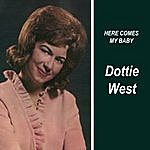 Dottie West Here Comes My Baby