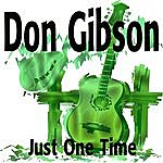 Don Gibson Just One Time
