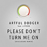 Artful Dodger Please Don't Turn Me On (Disclosure Remix)
