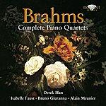 Derek Han Brahms: Complete Piano Quartets