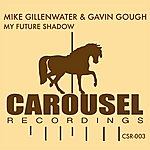 Mike Gillenwater My Future Shadow (Original Mix)