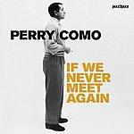 Perry Como If We Never Meet Again