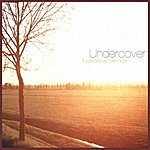 Undercover If You Leave Me Now