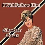 Skeeter Davis I Will Follow Him