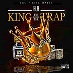 ELO King Of Da Trap