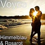 Voyce Himmelblau & Rosarot