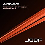 Airwave The Wrath Of Tambora / Game Of Life - Remixes