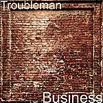 TroubleMan Business