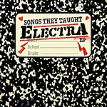 Electra Songs They Taught Electra (Ep)