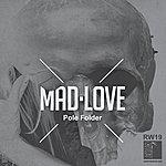 Pole Folder Mad Love