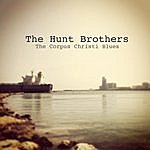 The Hunt Brothers The Corpus Christi Blues