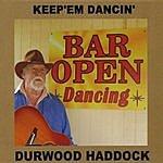 Durwood Haddock Keep'em Dancin'