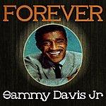 Sammy Davis, Jr. Forever Sammy Davis Jr