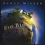 Scott Miller Big Big World