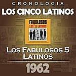 Los Cinco Latinos Los Cinco Latinos Cronología - Los Fabulosos 5 Latinos (1962)