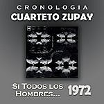 Cuarteto Zupay Cuarteto Zupay Cronología - Si Todos Los Hombres ... (1972)