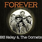 Bill Haley & His Comets Forever Bill Haley & The Comets