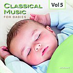 Royal Philharmonic Orchestra Classical Music For Babies, Vol. 5