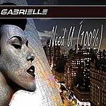 Gabrielle Need U (100%)