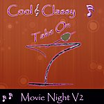 Cool Cool & Classy: Take On Movie Night, Vol. 2