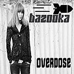 Bazooka Overdose