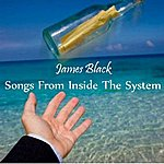 James Black Songs From Inside The System
