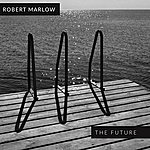 Robert Marlow The Future Ep
