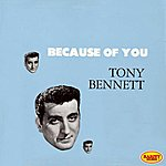 Tony Bennett Because Of You (The Origins)
