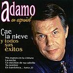 Adamo Adamo En Español - Cae La Nieve Y Todos Sus Éxitos