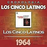 Los Cinco Latinos Los Cinco Latinos Cronología - Los Cinco Latinos (1964)