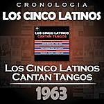Los Cinco Latinos Los Cinco Latinos Cronología - Los Cinco Latinos Cantan Tangos (1963)