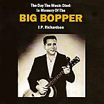 Big Bopper The Day The Music Died: In Memory Of The Big Bopper
