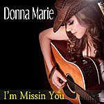 Donna Marie I'm Missin You