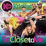 Kristine W So Close To Me, Pt. 1
