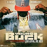 Young Buck Live Loyal Die Rich