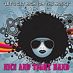 Nice Let's Get High (On The Music)