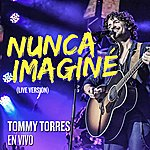 Tommy Torres Nunca Imagine (Live Version)