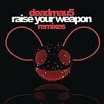 Deadmau5 Raise Your Weapon