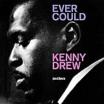 Kenny Drew Ever Could