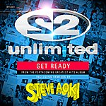 2 Unlimited Get Ready Incl Steve Aoki Remixes