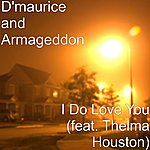 D'Maurice & Armageddon I Do Love You (Feat. Thelma Houston)