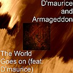 D'Maurice & Armageddon The World Goes On (Feat. D'maurice)