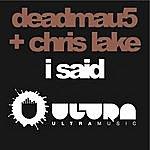 Deadmau5 I Said