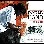 Mr. Cheeks Take My Hand (Feat. J. Soul)