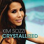 Kim Sozzi Crystallized (Remixes)