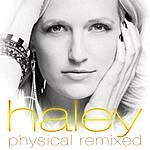Haley Physical Remixed