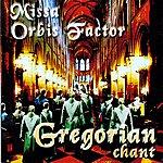 Gregorian Chant Missa Orbis Factor