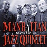 "Manhattan Jazz Quintet Take The ""A"" Train"